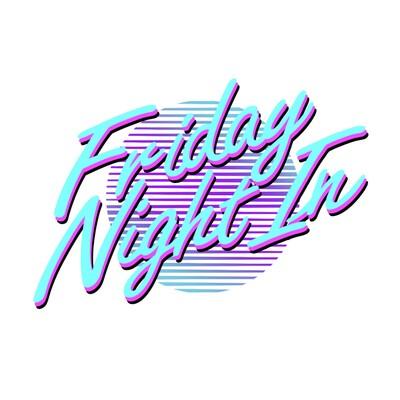 FRIDAY NIGHT IN