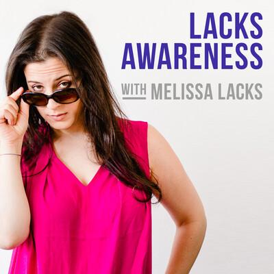 Lacks Awareness
