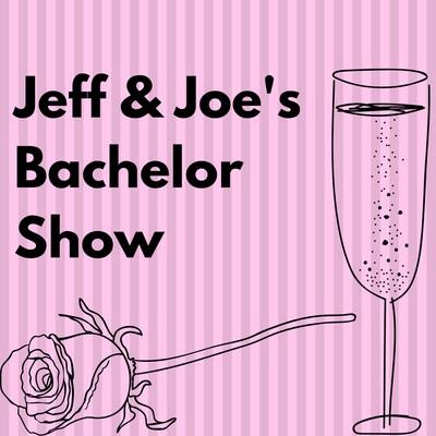 Jeff and Joe's Bachelor Show
