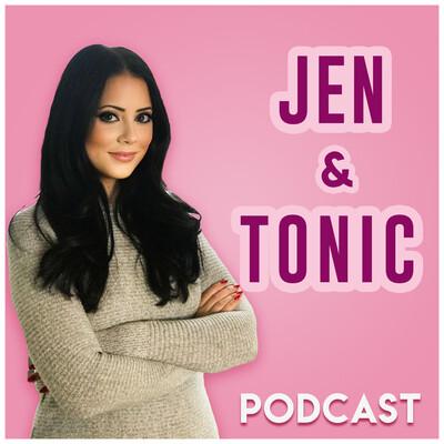 Jen & Tonic Podcast