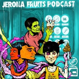 Jerona Fruits Podcasts