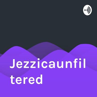 Jezzicaunfiltered