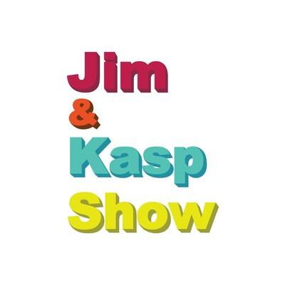 Jim & Kasp Show
