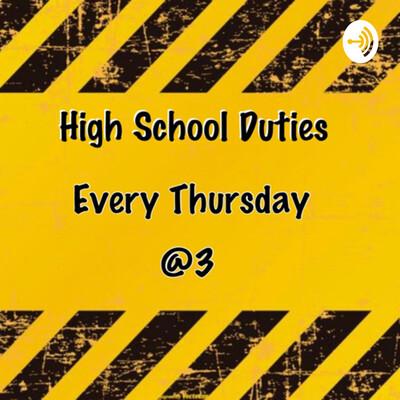 High School Duties