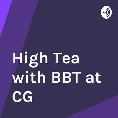 High Tea with BBT at CG