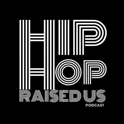 Hip Hop Raised Us
