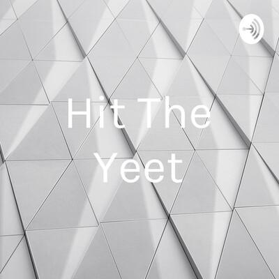 Hit The Yeet