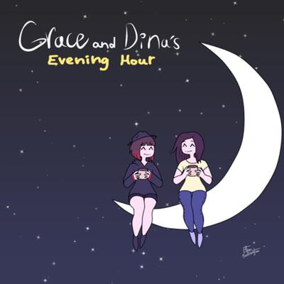 Grace and Dina's Evening Hour