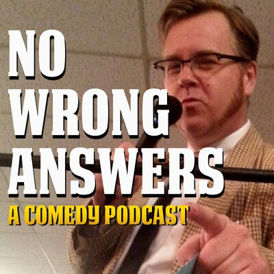 No Wrong Answers ... A Comedy Podcast
