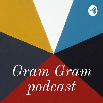 Gram Gram podcast
