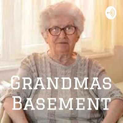 Grandmas Basement