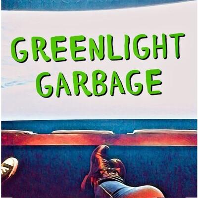 Greenlight Garbage
