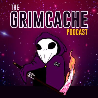 GrimCache Podcast