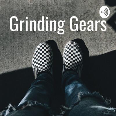 Grinding Gears