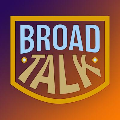 Broad Talk
