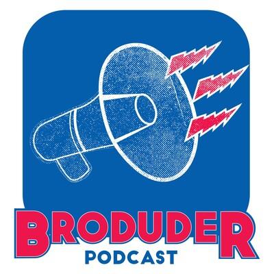 Broduder Podcast