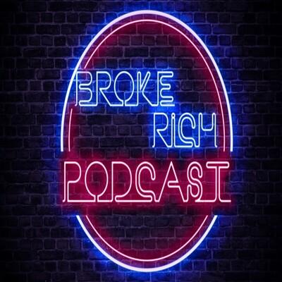 Broke Rich Podcast