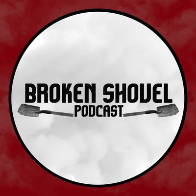Broken Shovel Podcast