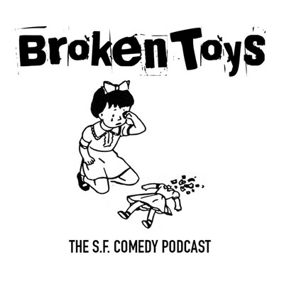 Broken Toys: The SF Comedy Podcast