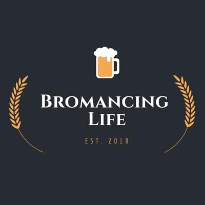 Bromancing Life