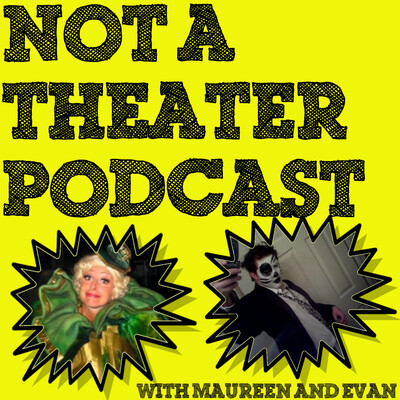 Not a Theater Podcast