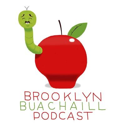 Brooklyn Buachaill Podcast