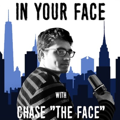 """In Your Face with Chase """"The Face"""""""