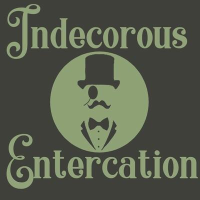 Indecorous Entercation