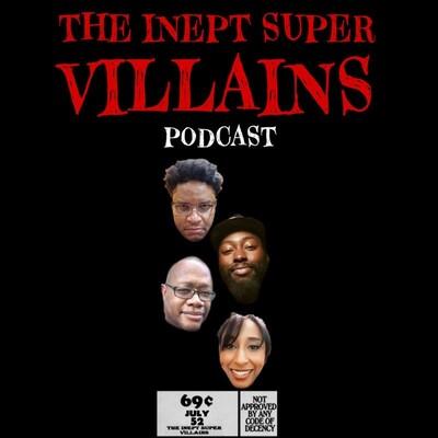 Inept Super Villains Podcast