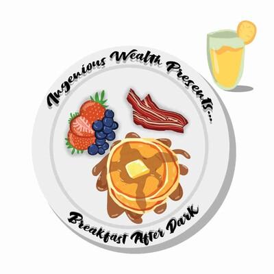Ingenious Wealth Presents: Breakfast After Dark
