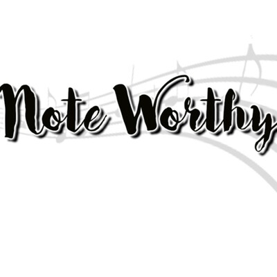 Note Worthy Moments