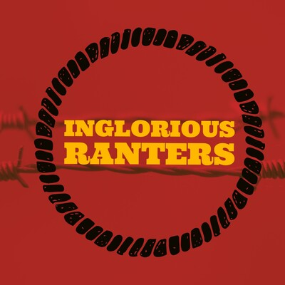Inglorious Ranters