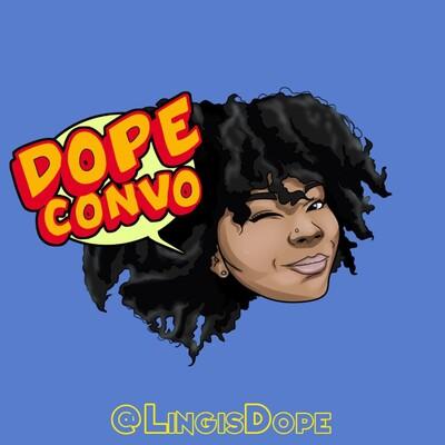 Dope Convo