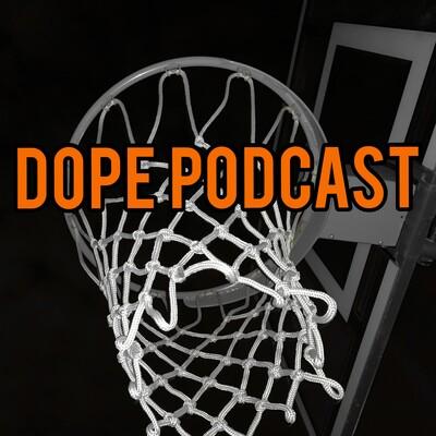Dope Podcast