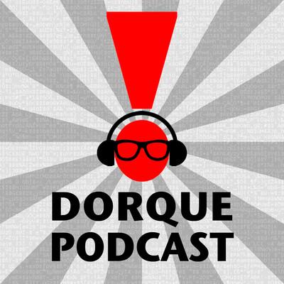 Dorque Podcast