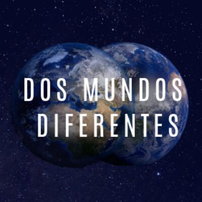 Dos Mundos Diferentes