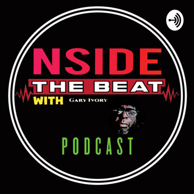 Nside The Beat with Gary Ivory