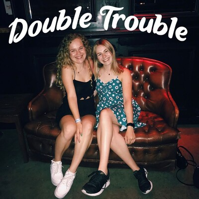 Double Trouble Podcast