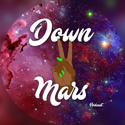 Down 2 Mars Podcast