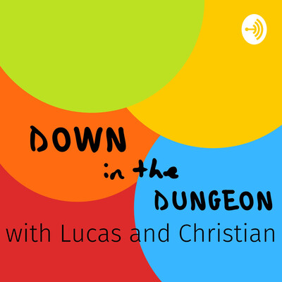 Down in the Dungeon with Lucas and Christian