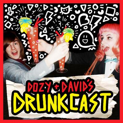 Dozy and David's Drunkcast