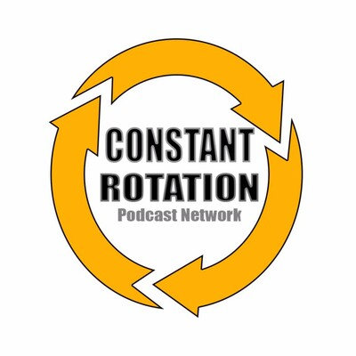 Constant Rotation Podcast Network