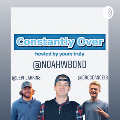 Constantly Over Podcast