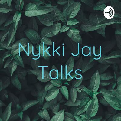 Nykki Jay Talks