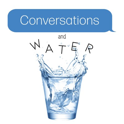 Conversations and Water