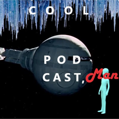 Cool Podcast, Man