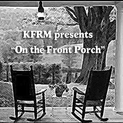 "KFRM's ""On the Front Porch"" Podcast"