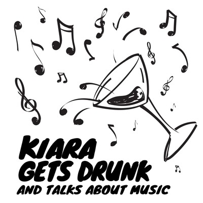 Kiara Gets Drunk and Talks About Music