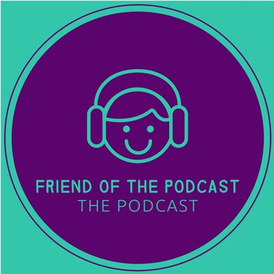 Friend of the Podcast