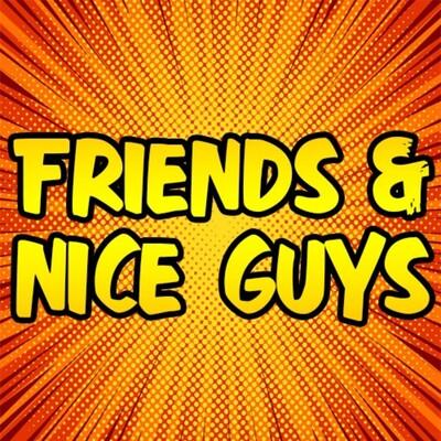 Friends & Nice Guys